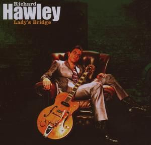 Lady'S Bridge, Richard Hawley