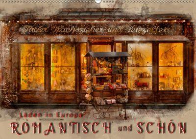 Läden in Europa - romantisch und schön (Wandkalender 2019 DIN A2 quer), Peter Roder