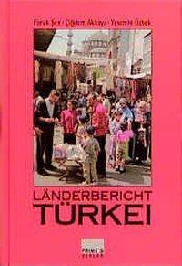 Länderbericht Türkei, Cigdem Akkaya, Yasemin Özbek, Faruk Sen
