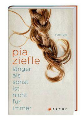 Länger als sonst ist nicht für immer, Pia Ziefle
