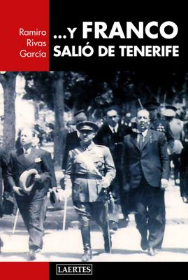 Laertes: ... Y Franco salió de Tenerife, Ramiro Rivas García