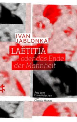 Laëtitia oder das Ende der Mannheit - Ivan Jablonka |
