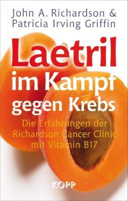 Laetril im Kampf gegen Krebs, John A. Richardson, Patricia Irving Griffin
