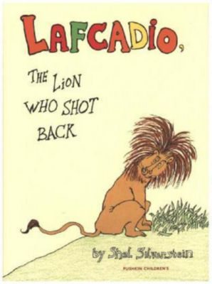 Lafcadio: The Lion who Shot Back, Shel Silverstein