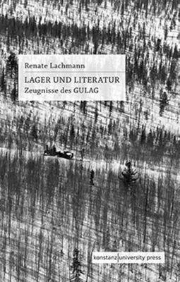 Lager und Literatur - Renate Lachmann |