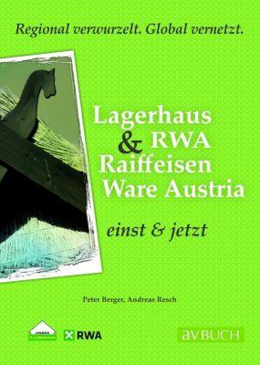 Lagerhaus & RWA Raiffeisen Ware Austria einst & jetzt