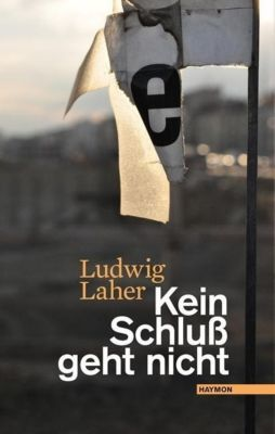 Laher, L: Kein Schluß geht nicht - Ludwig Laher pdf epub