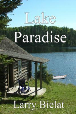 Lake Paradise, Larry Bielat