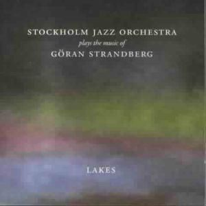 Lakes-The Music Of Göran Stran, Stockholm Jazz Orchestra