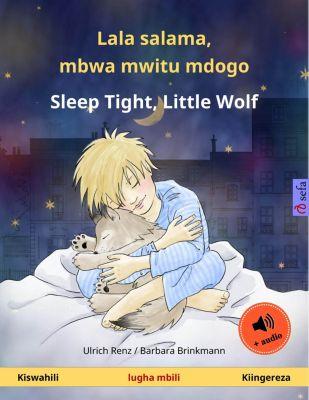 Lala salama, mbwa mwitu mdogo – Sleep Tight, Little Wolf (Swahili – Kiingereza). Kitabu cha picha cha lugha mbili, Ulrich Renz