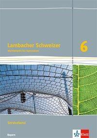 Lambacher Schweizer Mathematik 6. Serviceband Klasse 6. Ausgabe Bayern ab 2017