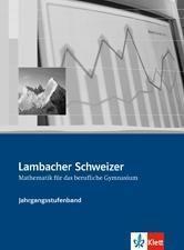 Lambacher-Schweizer, Mathematik für berufliche Gymnasien: Klasse 12/13, Jahrgangsstufenband, Lösungen