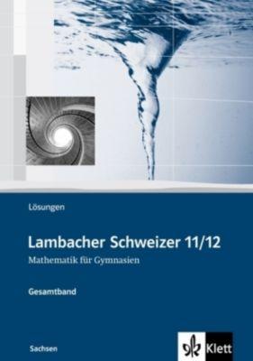 Lambacher-Schweizer, Sekundarstufe II: 11./12. Schuljahr (Sachsen), Gesamtband, Lösungsheft