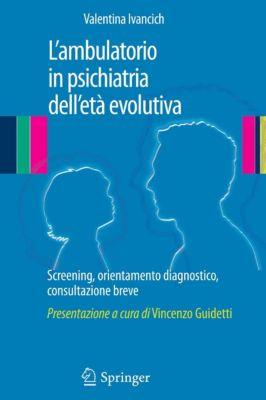 L'ambulatorio in psichiatria dell'età evolutiva, Valentina IVANCICH