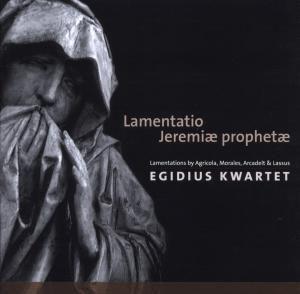 Lamentations Of The Prophet Jeremiah, Egidius Quartet, Gregoriana, Bas Ramselaar