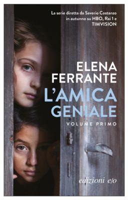 L'amica geniale: L'amica geniale, Elena Ferrante