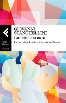L'amore che cura, Giovanni Stanghellini