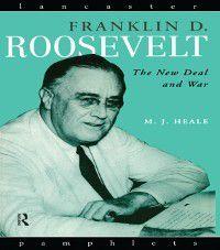 Lancaster Pamphlets: Franklin D. Roosevelt, Michael Heale