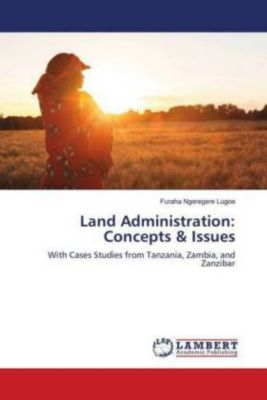 Land Administration: Concepts & Issues, Furaha Ngeregere Lugoe