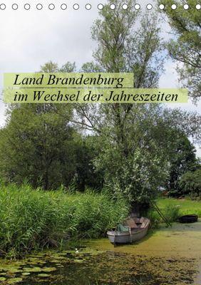 Land Brandenburg im Wechsel der Jahreszeiten (Tischkalender 2019 DIN A5 hoch), Anja Frost