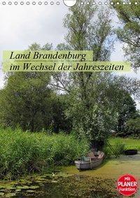 Land Brandenburg im Wechsel der Jahreszeiten (Wandkalender 2019 DIN A4 hoch), Anja Frost