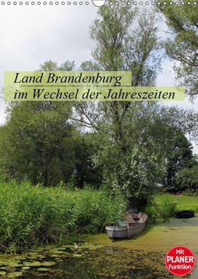 Land Brandenburg im Wechsel der Jahreszeiten (Wandkalender 2019 DIN A3 hoch), Anja Frost
