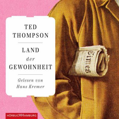 Land der Gewohnheit, 5 Audio-CDs, Ted Thompson