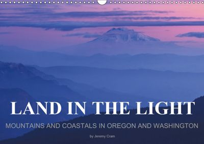 Land in the Light - Mountains and Coastals in Oregon and Washington - by Jeremy Cram / UK-Version (Wall Calendar 2019 DI, Jeremy Cram