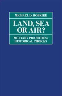 Land, Sea or Air?, Michael D. Hobkirk