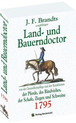Land- und Bauerndoctor von der Gesundheitspflege und den Krankheiten der Pferde 1795, des Rindviehes, der Schafe, Ziegen, J. F. Brandt