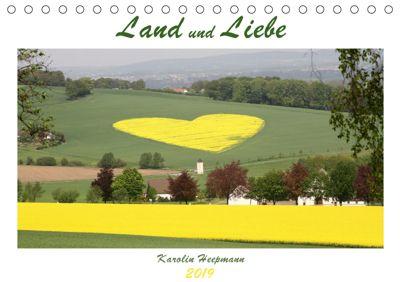 Land und Liebe (Tischkalender 2019 DIN A5 quer), Karolin Heepmann