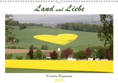 Land und Liebe (Wandkalender 2019 DIN A3 quer), Karolin Heepmann