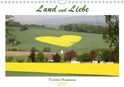Land und Liebe (Wandkalender 2019 DIN A4 quer), Karolin Heepmann