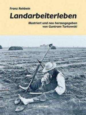 Landarbeiterleben, Franz Rehbein