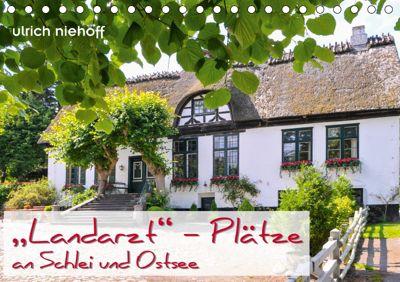 Landarzt - Plätze an Schlei und Ostsee (Tischkalender 2019 DIN A5 quer), ulrich niehoff