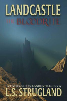 Landcastle: The Bloodrite, L.S. Strugland