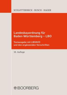 Landesbauordnung für Baden-Württemberg - LBO, Manfred Busch, Karlheinz Schlotterbeck, Gerd Hager