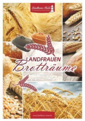Landfrauen Brotträume - Angelika Wilhöft |
