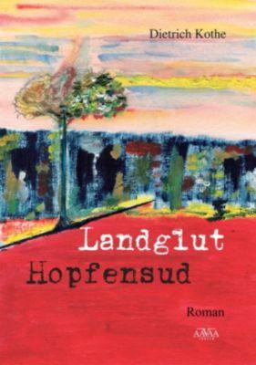 Landglut Hopfensud, Dietrich Kothe