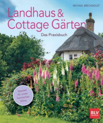 Landhaus- & Cottage Gärten, Michael Breckwoldt