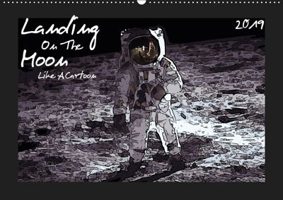 Landing On The Moon Like A Cartoon (Wandkalender 2019 DIN A2 quer), Reiner Silberstein