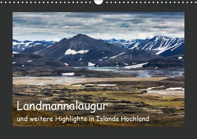 Landmannalaugur und weitere Highlights in Islands Hochland (Wandkalender 2019 DIN A3 quer), Herbert Redtenbacher
