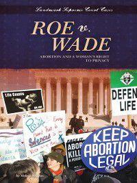Landmark Supreme Court Cases: Roe v. Wade, Melissa Higgins