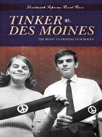 Landmark Supreme Court Cases: Tinker v. Des Moines, Marcia Amidon Lusted