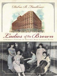 Landmarks: Ladies of the Brown, Debra Faulkner