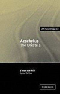 Landmarks of World Literature (New): Aeschylus: The Oresteia, Simon Goldhill