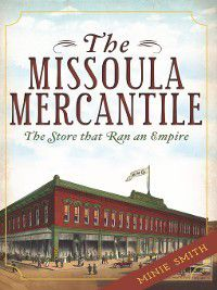 Landmarks: The Missoula Mercantile, Minie Smith