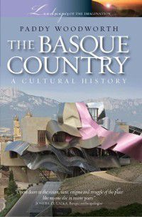 Landscapes of the Imagination: Basque Country, Paddy Woodworth