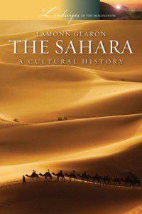 Landscapes of the Imagination: Sahara: A Cultural History, Eamonn Gearon