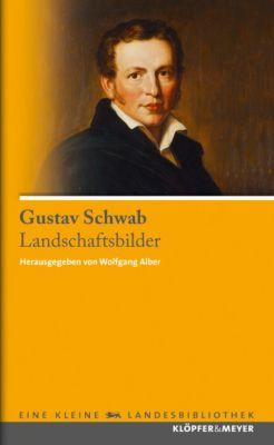 Landschaftsbilder, Gustav Schwab